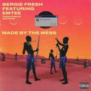 Bergie fresh - Made By The Mess Ft. Emtee